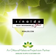 The Ottawa Makeover Project Partners have donated over $30,000 worth of services towards a whole-life makeover – inside and out - for one Ottawa-area recipient. Services include: Six months of Spa Services including Hair and Make Up consultation and guidance from Rinaldo Hair Designers and Spa (www.rinaldo.com)    Apply now at www.ottawamakeoverproject.com