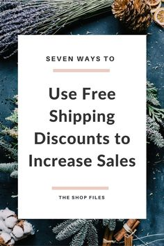 Seven Ways to Use Free Shipping Discounts to Increase Sales - How to Increase Sales in Your Etsy Shop or Online Store this Holiday Season / marketing strategy ideas / business marketing plan / retail marketing strategy ideas / creative marketing strategy