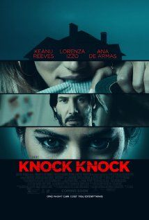 Knock Knock (2015) When a devoted husband and father is left home alone for the weekend, two stranded young women unexpectedly knock on his door for help. What starts out as a kind gesture results in a dangerous seduction and a deadly game of cat and mouse.