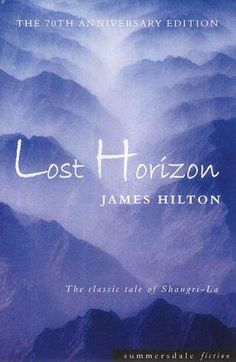 Lost Horizon. The story of Shangri-La.  ( My (Whit's) Favourite Book Of Alll Time !!!)