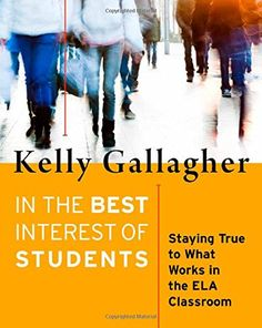 In the Best Interest of Students: Staying True to What Works in the ELA Classroom by Kelly Gallagher http://www.amazon.com/dp/1625310447/ref=cm_sw_r_pi_dp_Ngtqvb0MC4F5V