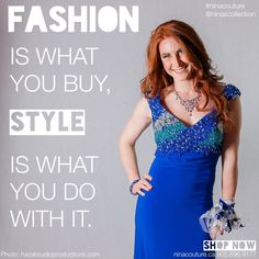 Fashion is what you buy, STYLE is what you do with it. Famous Fashion Quotes, Style Quotes, Stunning Dresses, Style Fashion, Shop Now, Gowns, Couture, Boutique, Formal Dresses