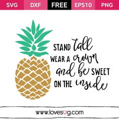 *** FREE SVG CUT FILE for Cricut, Silhouette and more ***  Stand Tall, Wear a Crown and be Sweet on the inside