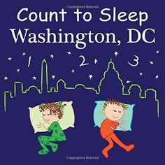 Count To Sleep Washington D.C. by Adam Gamble http://www.amazon.com/dp/1602192111/ref=cm_sw_r_pi_dp_Xbbbwb0C8QAYX