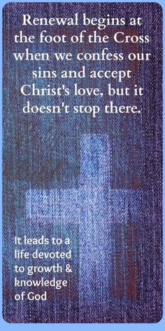 Renewal begins at the foot of the cross.