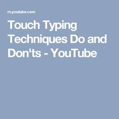 Touch Typing Techniques Do and Don'ts - YouTube
