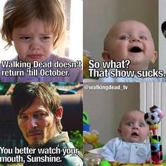 You best listen to Daryl you little piss ant...