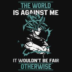 The World is Against Me- It Wouldn't Be Fair OTHERWISE