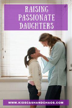 Raising Passionate Daughters