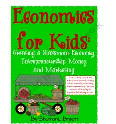 Creating a Classroom Economy (Economics, Advertising, & Entrepreneurship)