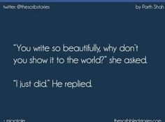 Show it to your world Story Quotes, Me Quotes, Tiny Stories, Short Stories, R M Drake, Tiny Tales, Heartfelt Quotes, Teenager Quotes, Crush Quotes