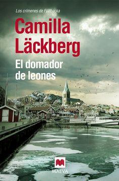 El Domador de leones: los crímenes de Fjällbacka / Camilla Läckberg. Maeva, 2015