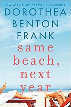 Same Beach, Next Year: A Novel: Dorothea Benton Frank: 9780062390783: Amazon.com: Books
