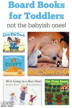A list of board books for toddlers that aren't too babyish. Perfect for kids who still tear pages but crave a story with a bit more meat from growingbookbybook.com