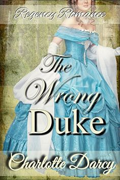 Charlotte Darcy - The Wrong Duke