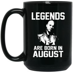 Vin Diesel Mug Legends Are Born In August Coffee Mug Tea Mug Vin Diesel Mug Legends Are Born In August Coffee Mug Tea Mug Perfect Quality for Amazing Prices! Th