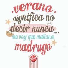 #Verano significa no de decir nunca...