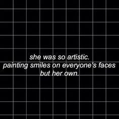 alternative, artistic, black and white, faces, grunge, her, hipster, indie, own, painting, pale, quotes, sad quotes, she, smiles, vintage, was, smile