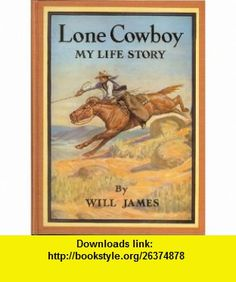Lone Cowboy  My Life And Times Will James ,   ,  , ASIN: B002NXK3YU , tutorials , pdf , ebook , torrent , downloads , rapidshare , filesonic , hotfile , megaupload , fileserve