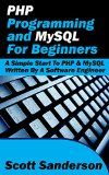 Free Kindle Book -  [Computers & Technology][Free] PHP Programming and MySQL For Beginners:: A Simple Start To PHP & MySQL Written By A Software Engineer (PHP Programming, MySQL, Computer Programming, Software Engineering Book 3) Check more at http://www.free-kindle-books-4u.com/computers-technologyfree-php-programming-and-mysql-for-beginners-a-simple-start-to-php-mysql-written-by-a-software-engineer-php-programming-mysql-computer-programming-software-en/