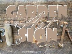 Garden Art Sign - rustic and recycled