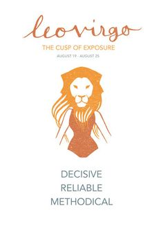 Leo Virgo Cusp of Exposure, Aug 19-25.