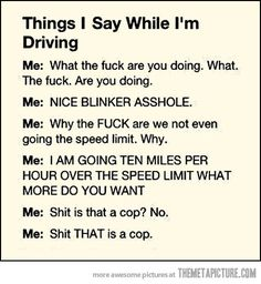 Things I say to myself while I'm driving…