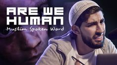 ARE WE HUMAN | MUSLIM SPOKEN WORD | #GIVE (+playlist)