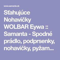 Sťahujúce Nohavičky WOLBAR Eywa :: Samanta - Spodné prádlo, podprsenky, nohavičky, pyžamá, košielky