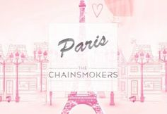 The Chainsmokers Ft. Selena Gomez – Paris (LQ)