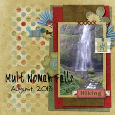 A beautiful waterfall we stopped by on the way to Oregon this year. I absolutely love this waterfall and the hike there is amazing as well.   Credits: Hit the Trail, Designs by Laura Burger  Dawn Inskp wood thingamajigs template  Fonts: CK rugged DK journaling