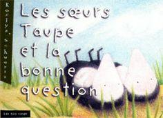 Les soeurs Taupe et la bonne question ~ Éditions Les 400 coups Adidas Logo, Philosophy, Taupe, Open Book, Reading, Youth, Livres, Children, Beige