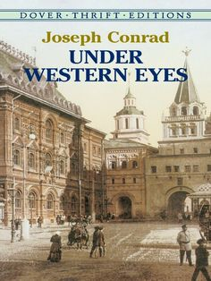 Under Western Eyes by Joseph Conrad Political turmoil convulses Russia, as Razumov, a young student preparing for a career in the czarist bureaucracy, unwittingly becomes embroiled in the assassination of a public official. Joseph, Westerns, Learn Singing, Blind Faith, Dream Library, Library Books, Dover Publications, Classic Literature, Play