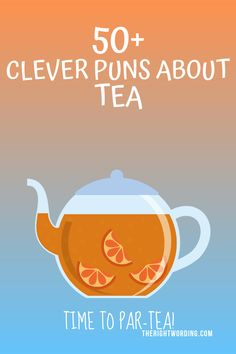 50 Tea-riffic Tea Puns That Are Perfect For Any Tea Lover Tea Lover Quotes, Tea Puns, Pun Quotes, Tea Tag, Tea Riffic, Tea Cocktails, Royal Tea, Tea Companies, Tea Packaging