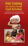 Kids Cooking and Learning Through Food Activities - http://www.nethomeschool.com/resources/homeschool-cooking/kids-cooking-and-learning-through-food-activities/