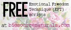 You can find free Emotional Freedom Technique (EFT) scripts on http://biosourcenaturals.com!