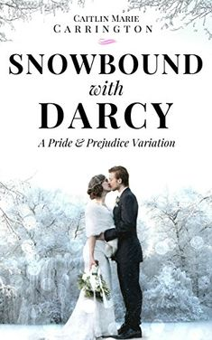 Snowbound with Darcy: A Pride and Prejudice Variation by Caitlin Marie Carrington Period Drama Movies, Period Dramas, I Love Books, Good Books, Books To Read, Tv Series To Watch, Movies To Watch, Movies Worth Watching, Book Challenge