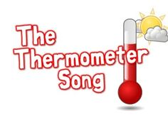 The Thermometer Song (song for kids about temperature) - from Harry Kindergarten's YouTube.