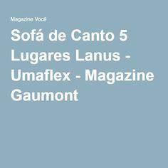 Sofá de Canto 5 Lugares Lanus - Umaflex - Magazine Gaumont