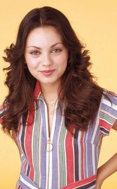 Mila Kunis, That 70's Show The most perfect human