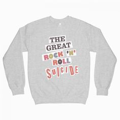 Like and Share if you want this Rock And Roll Sweatshirt The Great Suicide Graphic Sweatshirt By Volta Tag a friend who would love this! Quote Tshirts, Funny T Shirt Sayings, T Shirts With Sayings, Funny Tshirts, Popular Now, Graphic Tee Shirts, Tshirts Online, Fashion Addict, Rock And Roll