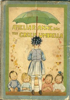 Ameliaranne And The Green Umbrella    Published by George G. Harrap . 1943 . First published 1920.    It's illustrated by Susan Beatrice Pearse .