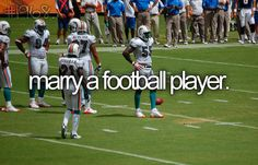 marry a football player.