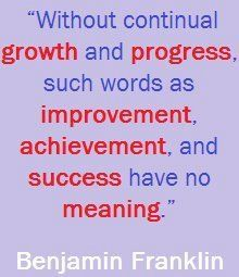 Continual growth and progress...necessary!