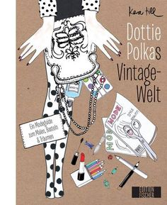 DOTTIE POLKAS VINTAGE-WELT – Ein Guide durch die Modewelt zum Mitgestalten, Herausgegeben von Kera Till, 208 Seiten, Softcover, Format 22 x 28 cm, ISBN 978-3-86355-136-0, 14,90 (D) / 15,40 (A) / CHF 21,90, Bestellbar unter http://iobic.de/74u