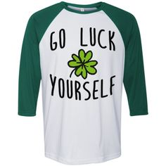 7a95bf041 Go Luck Yourself St. Patrick's Day T-Shirt from Awesome Threadz # stpatricksday #