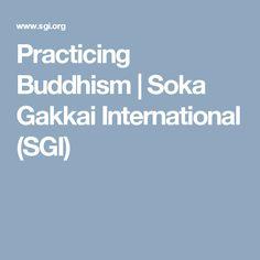 Practicing Buddhism | Soka Gakkai International (SGI)