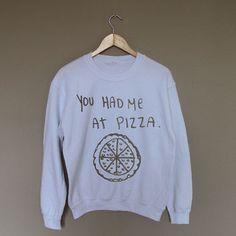You Had Me at Pizza - White Crewneck Sweatshirt /