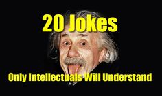 20 Jokes That Only Intellectuals Will Understand - 9GAG
