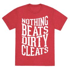 Nothing Beats Dirty Cleats Tank